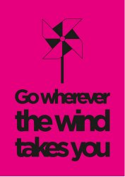poster A3 go wherever the wind takes you