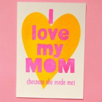neon fun kaart I love my mom because she made me